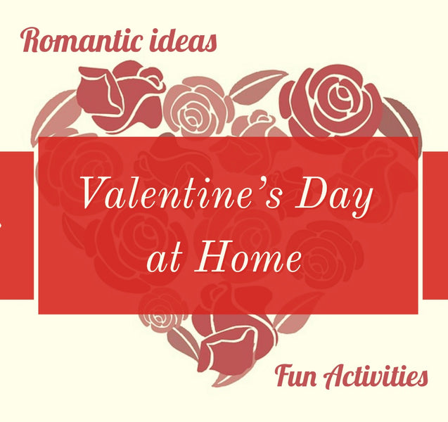 Cute Ideas to Celebrate Valentine's Day from Home
