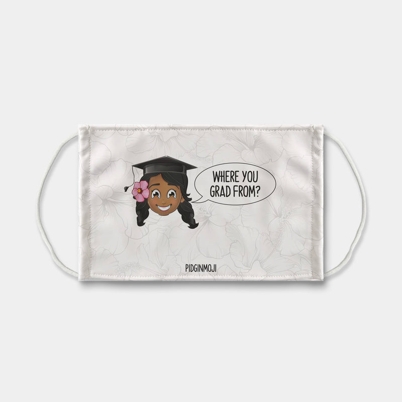 """WHERE YOU GRAD FROM?"" Women's Original PIDGINMOJI Characters Face Mask"