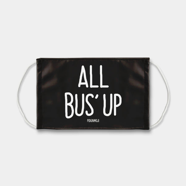 """ALL BUS' UP"" PIDGINMOJI Face Mask (Black)"