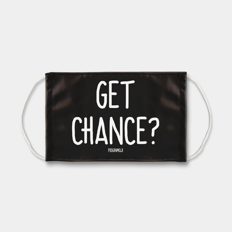 """GET CHANCE"" PIDGINMOJI  Face Mask (Black)"