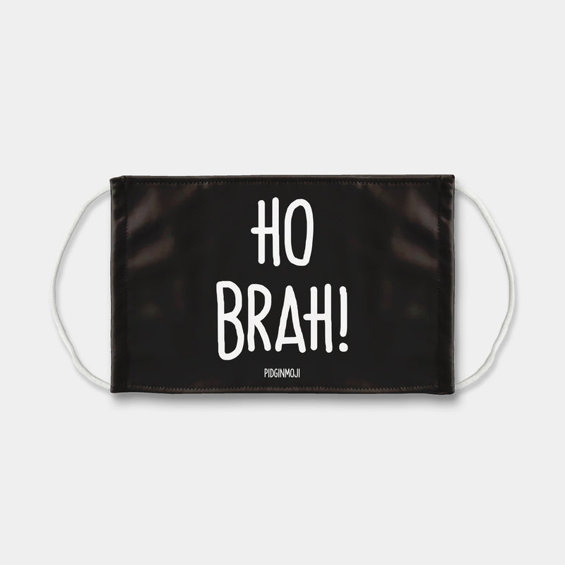 """HO BRAH!"" PIDGINMOJI Face Mask (Black)"