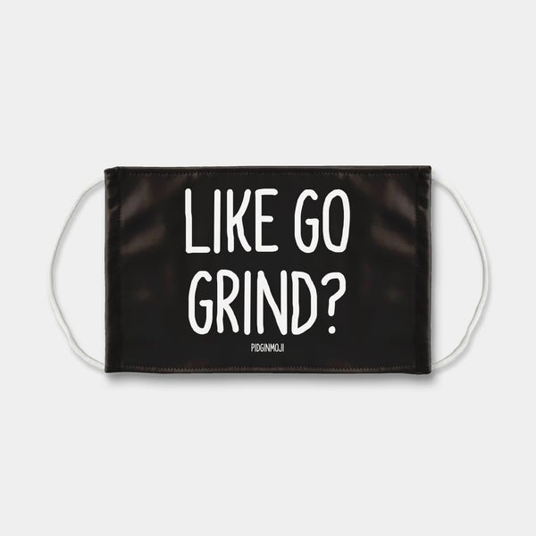 """LIKE GO GRIND?"" PIDGINMOJI Face Mask (Black)"
