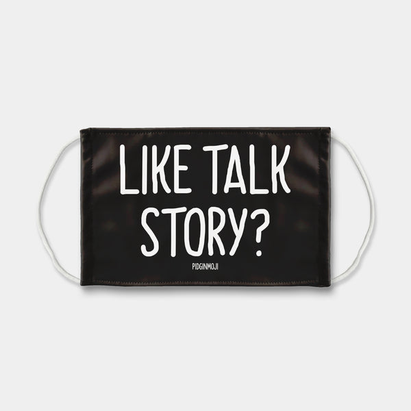 """LIKE TALK STORY?"" PIDGINMOJI Face Mask (Black)"