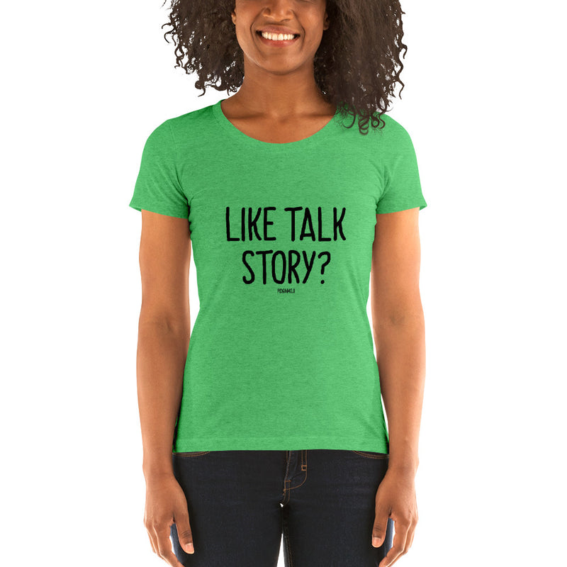 """LIKE TALK STORY?"" Women's Pidginmoji Light Short Sleeve T-shirt"