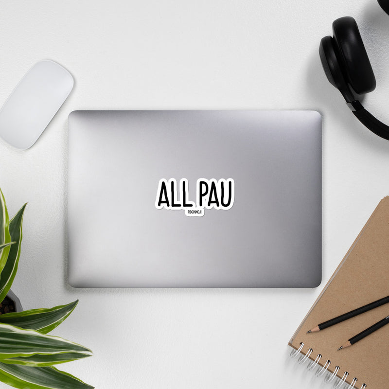"""ALL PAU"" PIDGINMOJI Vinyl Stickah"