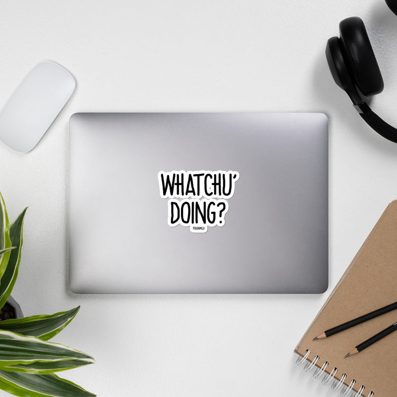 """WHATCHU' DOING?"" PIDGINMOJI Vinyl Stickah"