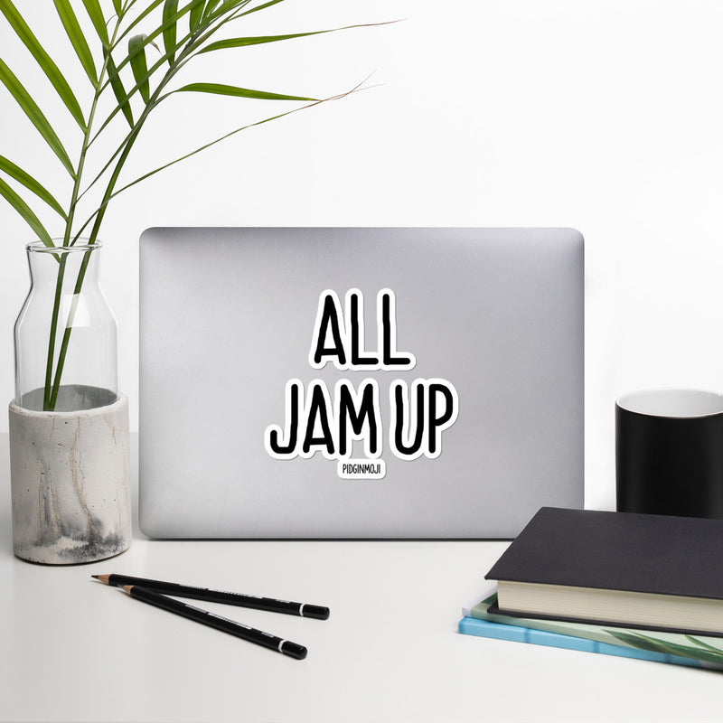 """ALL JAM UP"" PIDGINMOJI Vinyl Stickah"