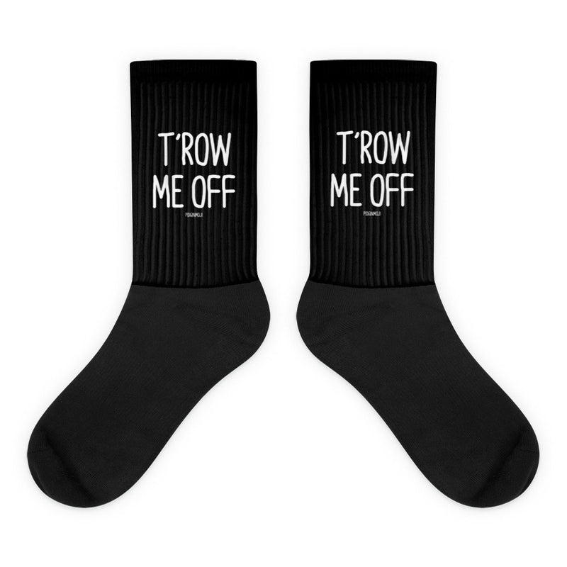 """T'ROW ME OFF"" PIDGINMOJI Socks"