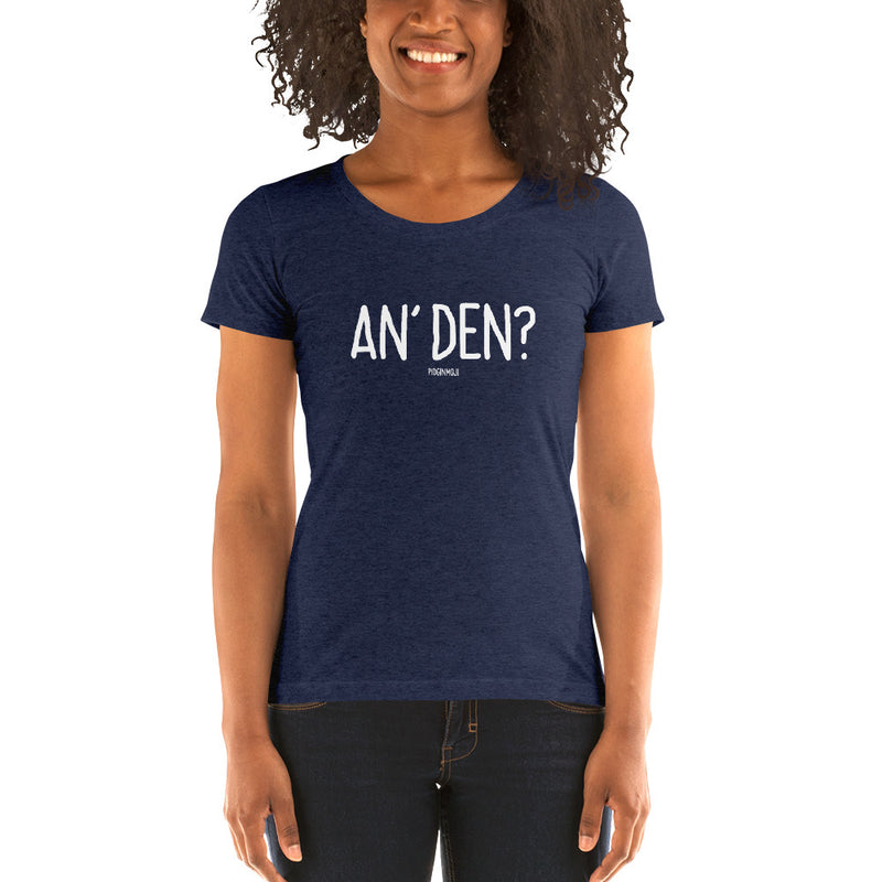 """AN' DEN?"" Women's Pidginmoji Dark Short Sleeve T-shirt"