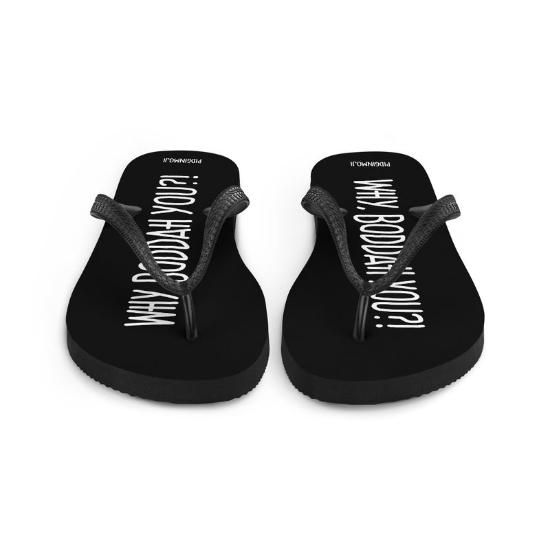 """WHY, BODDAH YOU?!"" PIDGINMOJI Slippahs (Black)"