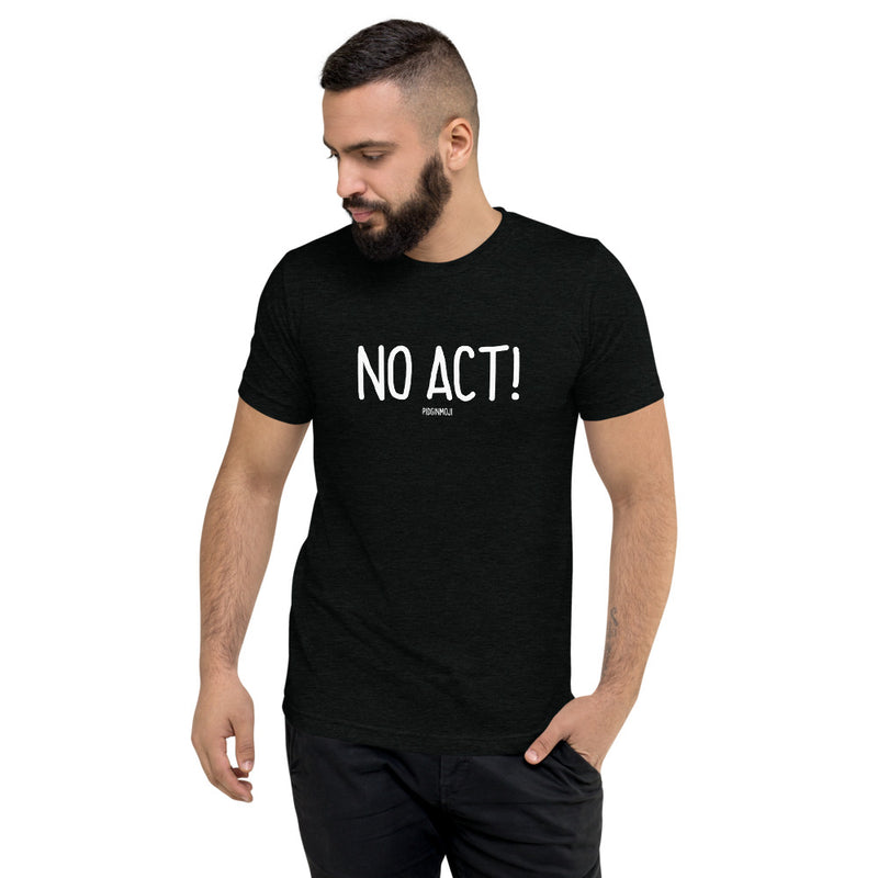 """NO ACT!"" Men's Pidginmoji Dark Short Sleeve T-shirt"