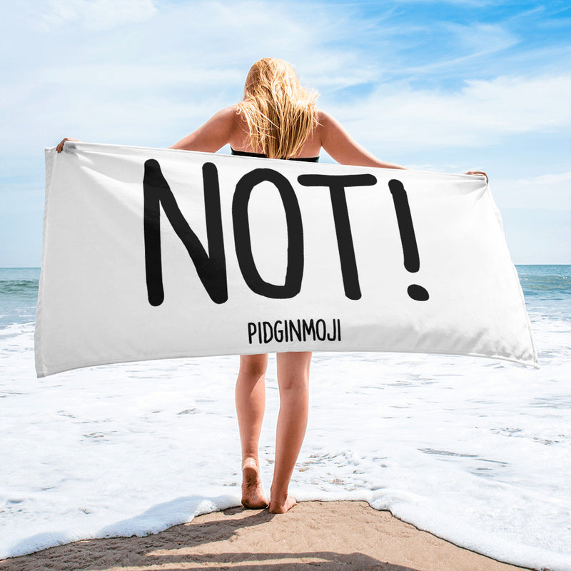 """NOT!"" PIDGINMOJI Beach Towel"