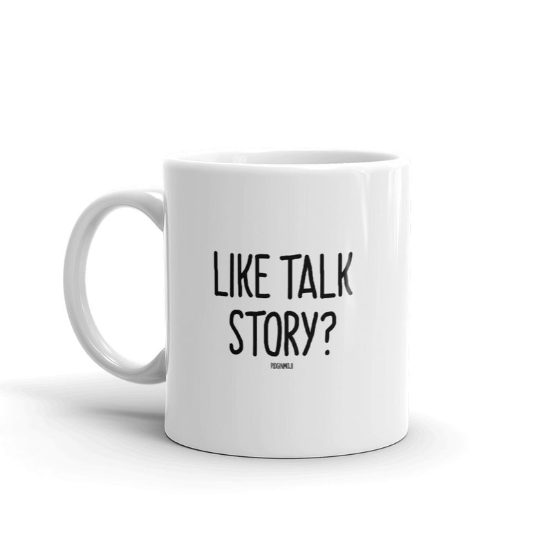 """LIKE TALK STORY?"" PIDGINMOJI Mug"