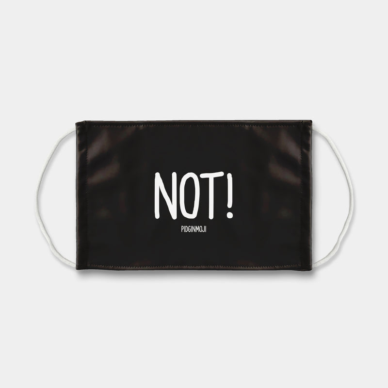 """NOT!"" PIDGINMOJI Face Mask (Black)"