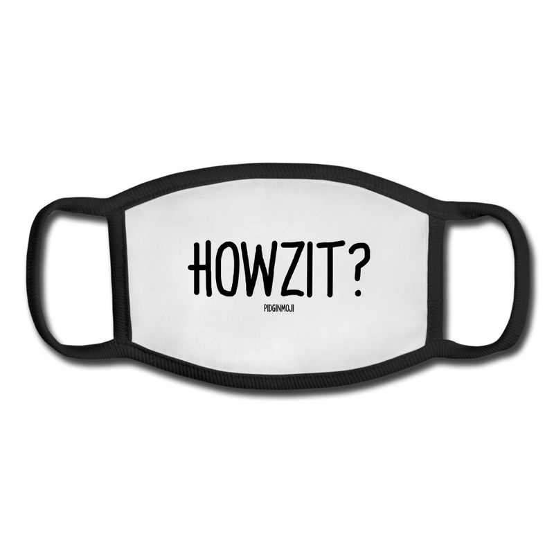 """HOWZIT?"" Pidginmoji Face Mask (White) - white/black"