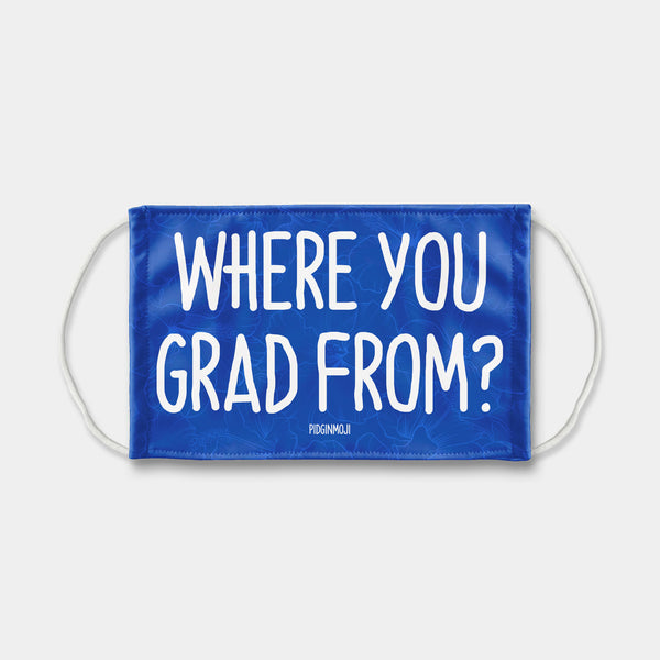 """WHERE YOU GRAD FROM?"" PIDGINMOJI Face Mask (Blue)"