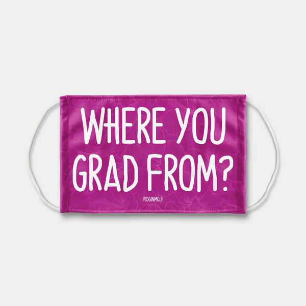 """WHERE YOU GRAD FROM?"" PIDGINMOJI Face Mask (Pink)"