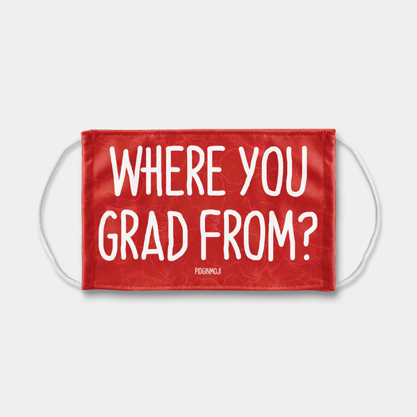 """WHERE YOU GRAD FROM?"" PIDGINMOJI Face Mask (Red)"