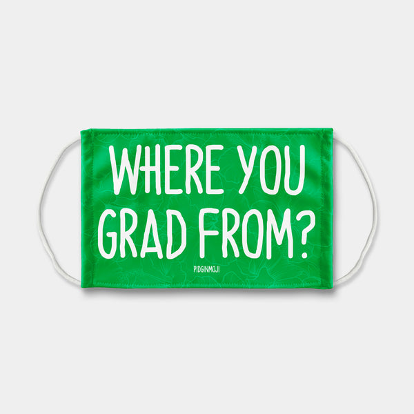 """WHERE YOU GRAD FROM?"" PIDGINMOJI Face Mask (Green)"