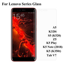 Load image into Gallery viewer, Lenovo A5 Z5 K5 S5 Play Note 2018 K320t K350t K520 Tempered Glass Protective Film For Lenovo Tab V7 Glass Screen Protector Film