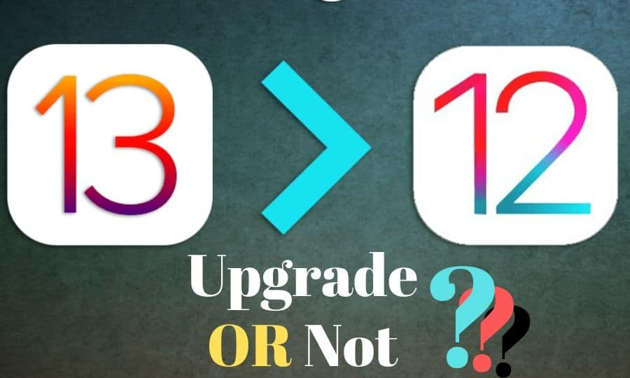 iOS 12 VS. iOS 13—Should You Update Your iOS to The New iOS 13?