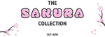 The Sakura Collection is Here!