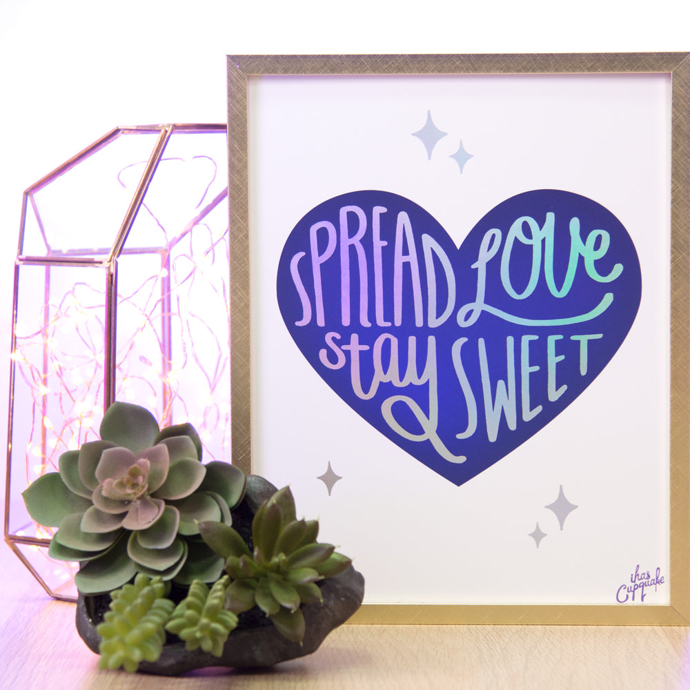 Spread Love Stay Sweet Holo Art Print