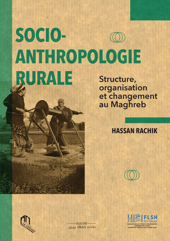 Socio-anthropolgie rurale: structure, organisation et changement au Maghreb