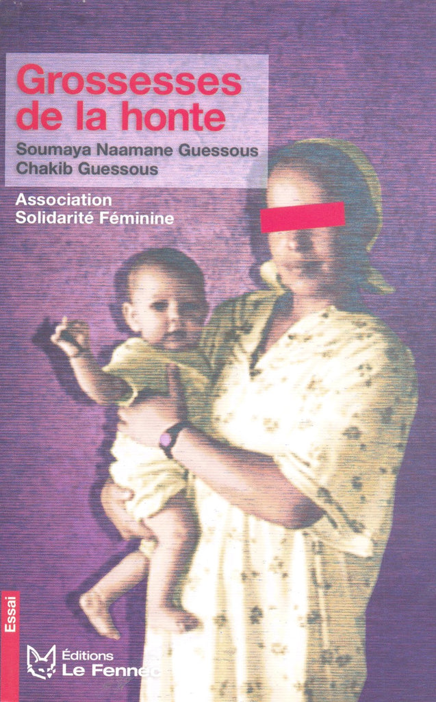 Ketabook:Grossesses de la honte (co-authored with Chakib Guessous),Soumaya Naamane Guessous