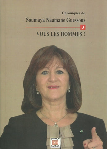 Vous les hommes! - Guessous Naamane, Soumaya - ketabook maghreb books - GENDER