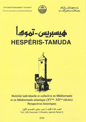 Ketabook:NEW! HESPERIS-TAMUDA, Special issue on Mobility in the Mditerranean region, 2 volumes, 2018,Faculty of Letters & Hum Sc Rabat