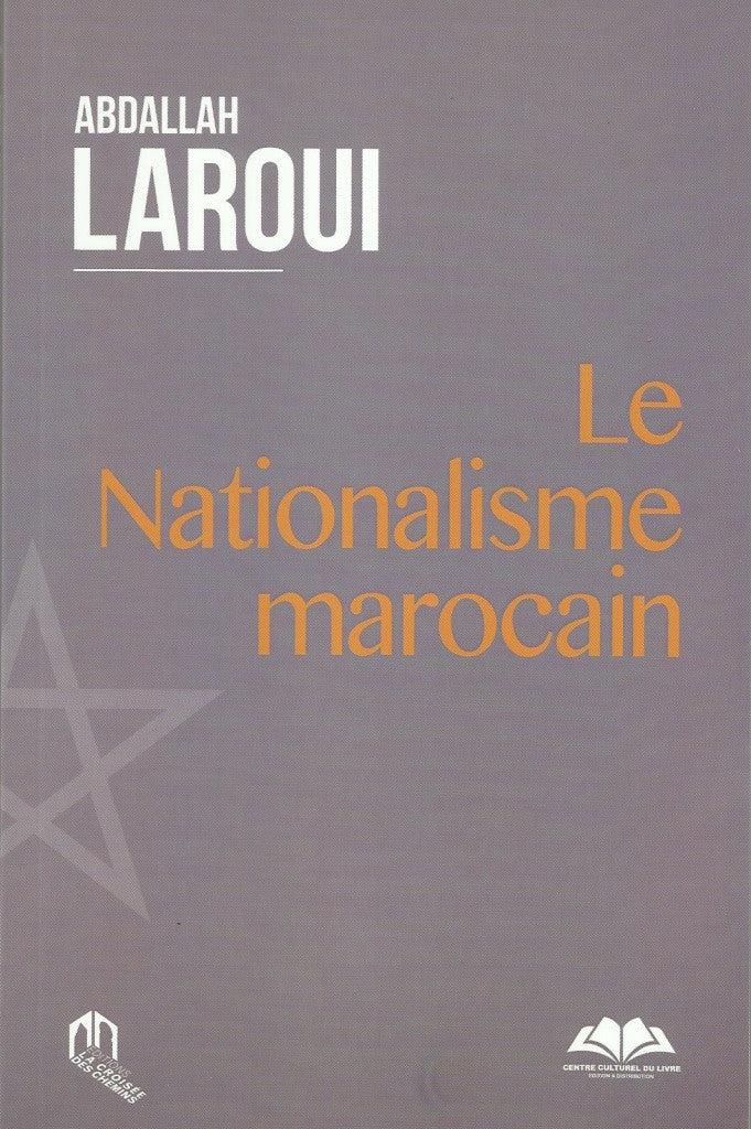 Le nationalisme marocain - Laroui, Abdallah - ketabook maghreb books - THOUGHT