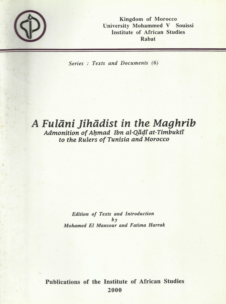 Ketabook:A Fulani jihadist in the maghrib  (Arabic text with English introduction ),Ahmad Ibn Al-Qadi Al-Timbukti