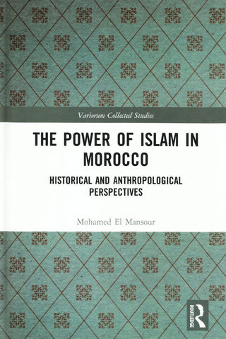 The Power of Islam in Morocco, NEW! hard cover