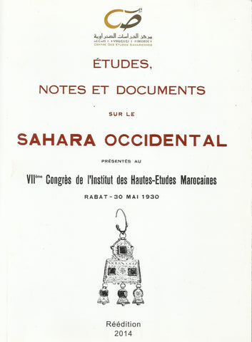ُEtudes, Notes et Documents sur le Sahara occidental, 1930 - Institut des Hautes Etudes Marocaines - ketabook maghreb books - HISTORY