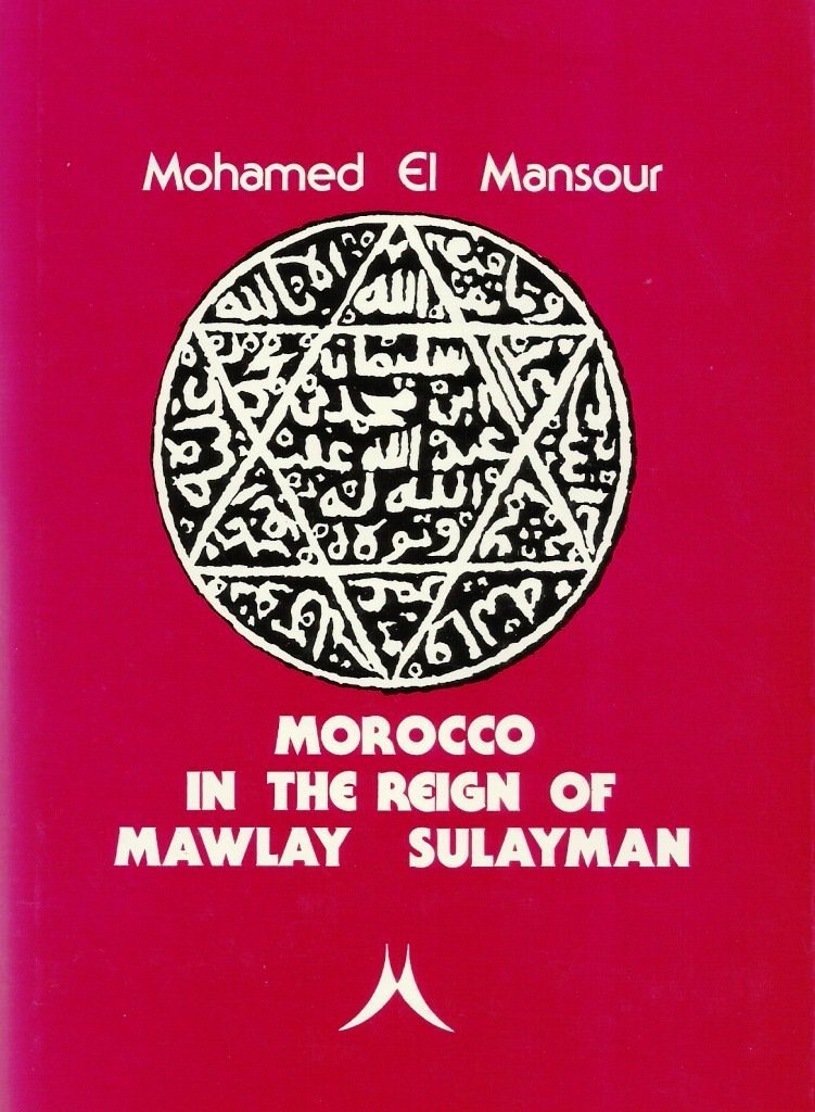 Ketabook:Morocco in the Reign of Mawlay Sulayman (rare),El Mansour, Mohamed