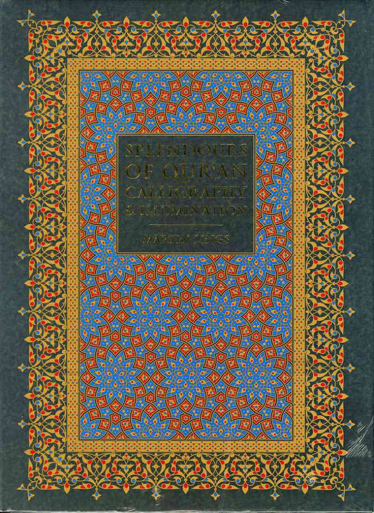 Splendours of Qur'an Calligraphy and Illumination - Martin Lings - ketabook maghreb books - ARTS