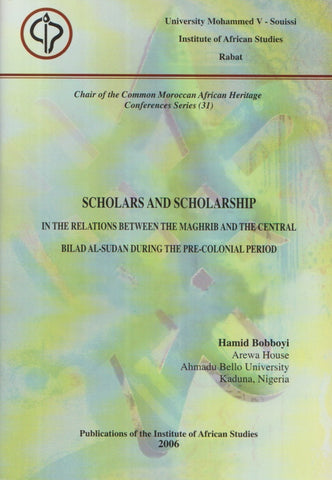 Scholars and Scholarship in the Relations between the Maghrib and the Central Bilad al-Sudan