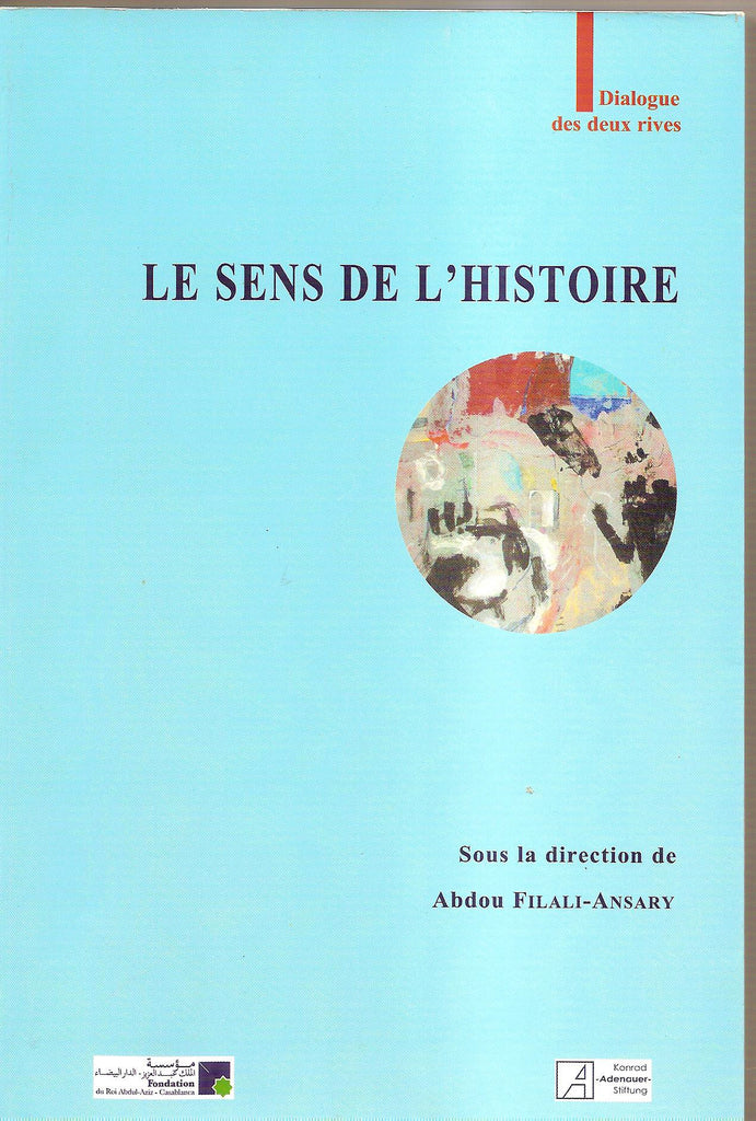 Le sens de l'histoire, ed by Abdou Filaly-Ansari - Abdou Filali-Ansary - ketabook maghreb books - PHILOSOPHY