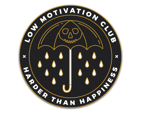 Low Motivation Club Harder Than Happiness Vinyl Sticker