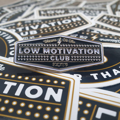 Low Motivation Club Enamel Pin