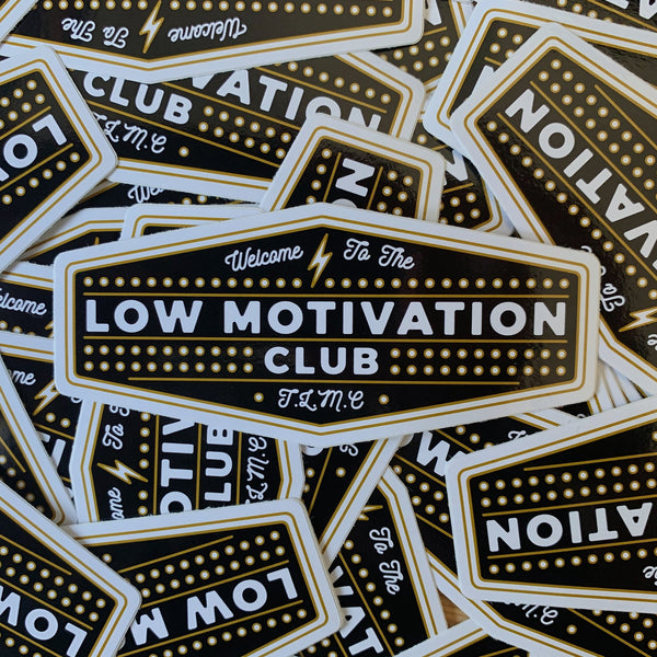 Welcome to the Low Motivation Club Vinyl Sticker