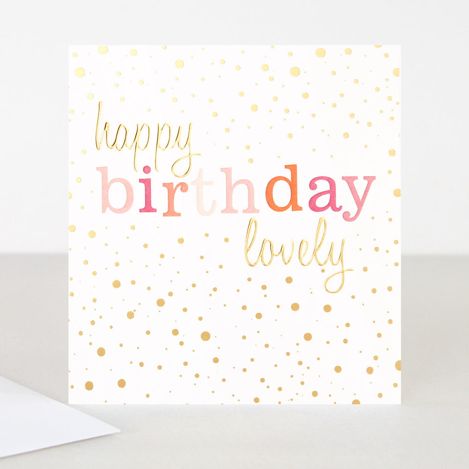Happy Birthday Lovely Confetti Birthday Card - Caroline Gardner