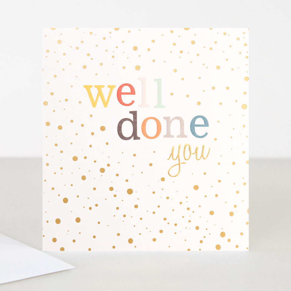 Well Done You Greeting Card - Caroline Gardner