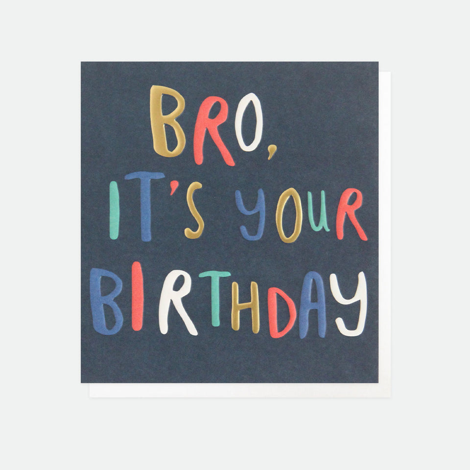 Bro, It's Your Birthday Card - Caroline Gardner - Brother Birthday Card - Happy Birthday Brother