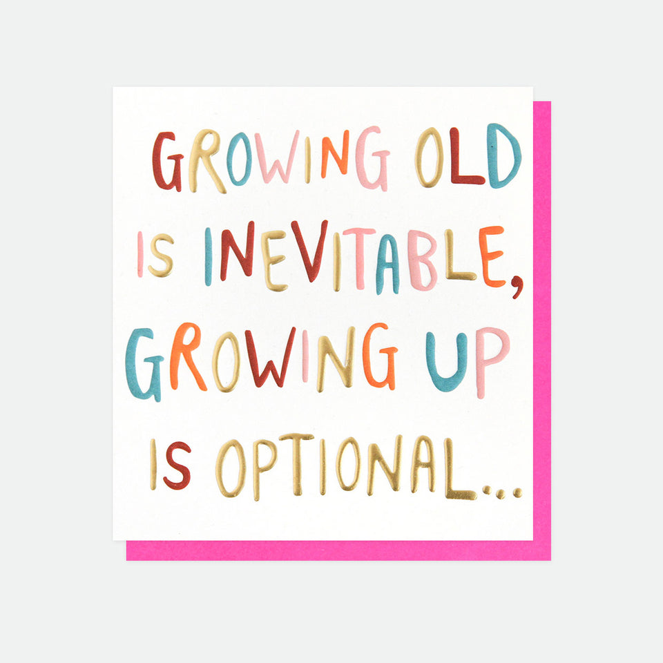 Growing Up Is Inevitable Birthday Card - Caroline Gardner