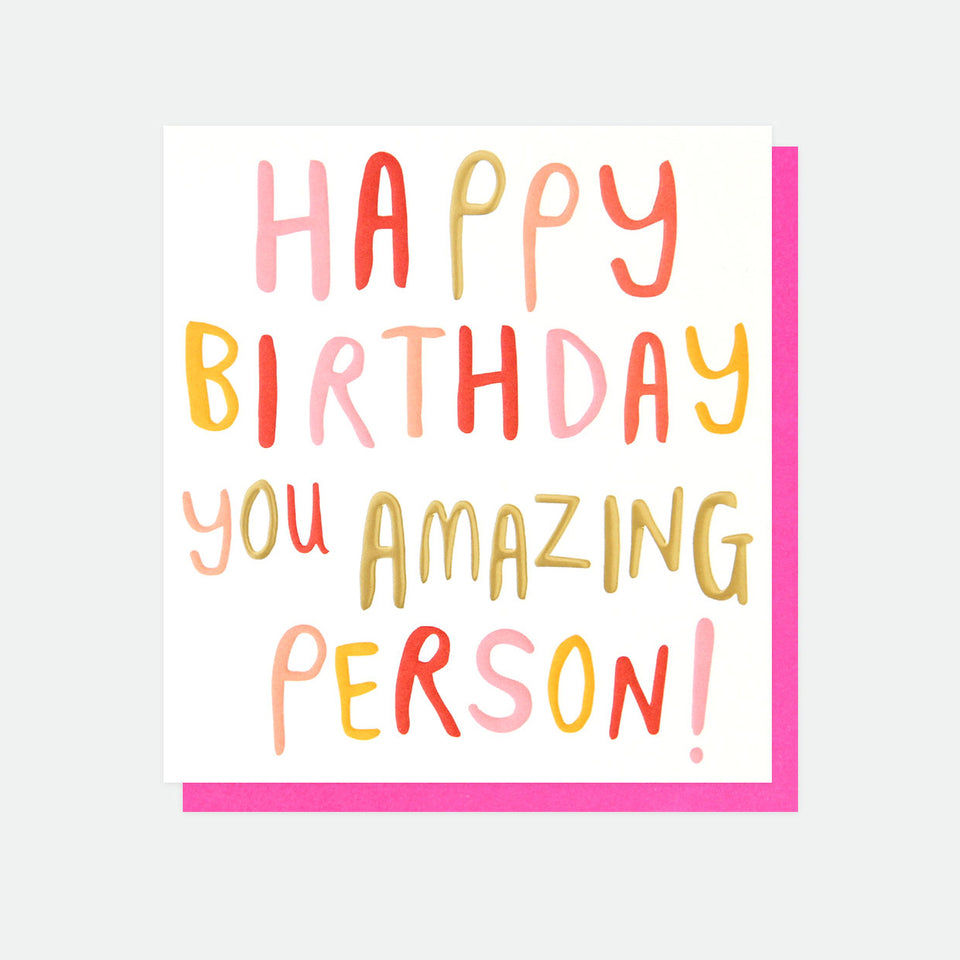 Happy Birthday You Amazing Person - Birthday Card - Caroline Gardner