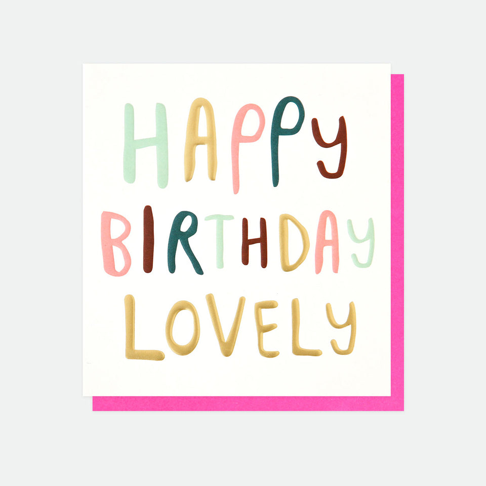 Happy Birthday Lovely Card - Caroline Gardner