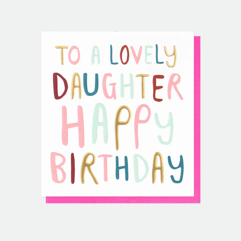 To A Lovely Daughter - Happy Birthday Card - Caroline Gardner