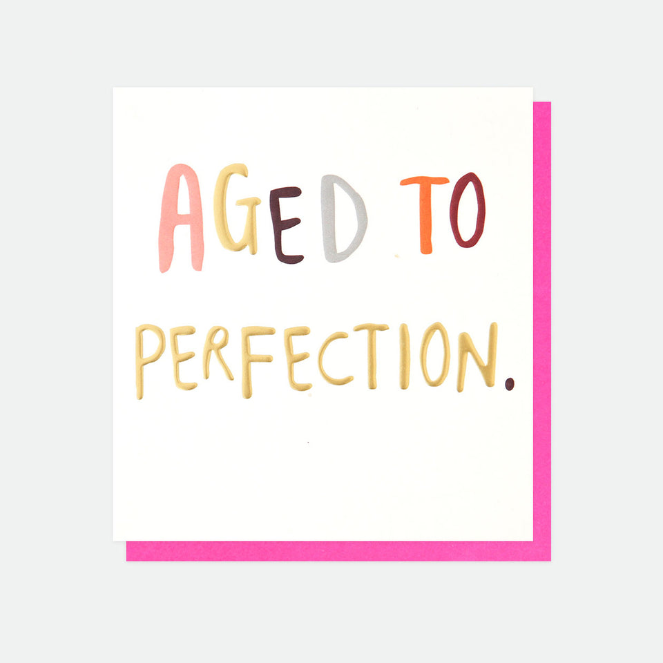Aged To Perfection Birthday Card - Caroline Gardner - happy birthday card - designer birthday card
